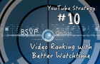 Video Ranking with Better WatchTime