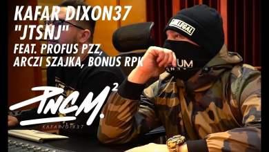 Photo of KAFAR DIXON37 – JTSNJ feat. Profus PPZ, Arczi Szajka, Bonus RPK prod. Tune Seeker