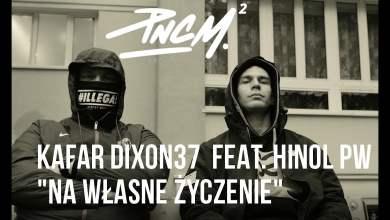 Photo of Kafar Dixon37 – Na Własne Życzenie feat. Hinol PW scratch DJ Gondek prod. Fame Beats