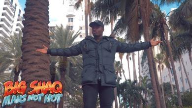 Photo of BIG SHAQ – MANS NOT HOT (MUSIC VIDEO)
