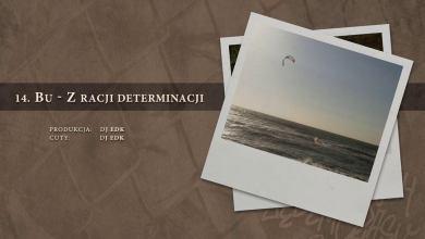 Photo of BU – 14 Z racji determinacji (official audio) prod., cuty: DJ EDK | NADGRYZIONY ZĘBEM CZASU