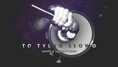 Photo of Yappe & JazBrothers – 06 To tylko słowo (MaxFloLab)