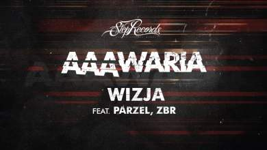 Photo of AAAWARIA ft. PARZEL, ZBR – WIZJA