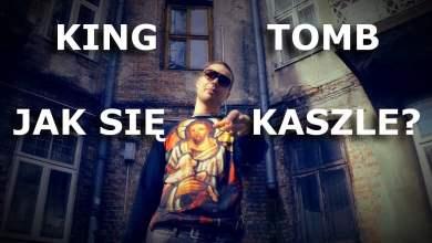 Photo of KING TOMB – JAK SIĘ KASZLE?