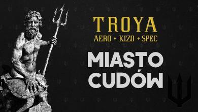 Photo of TROYA (Aero/Kizo/Spec) ft. Starguy – Miasto Cudów