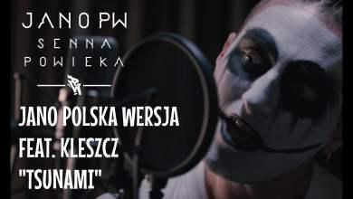 Photo of Jano Polska Wersja – Tsunami feat. Kleszcz prod. Chrome