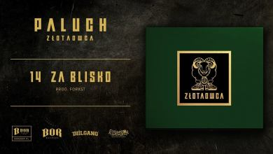 "Photo of Paluch ""Za Blisko"" prod. FORXST ( BONUS TRACK )"