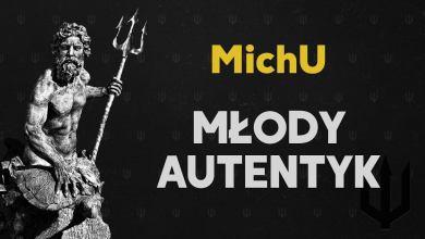 Photo of MichU – Młody Autentyk