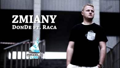 Photo of DonDe ft. Raca – Zmiany (MaxFloLab)