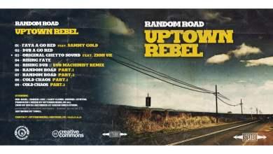 Photo of Uptown Rebel – Random Road  [FULL ALBUM – FDR]