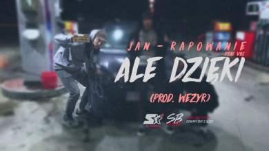 Photo of Jan – rapowanie ft. VBS – Ale dzięki (prod. Wezyr) [SB Starter ⭐]