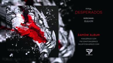 Photo of Fokus – 10 Desperados feat. Rahim (audio) (reedycja Alfa i Omega)