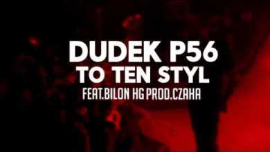 Photo of 13.DUDEK P56 – TO TEN STYL FEAT.BILON HG  PROD.CZAHA  (MY TAPE D12)