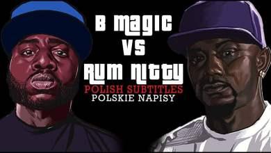 Photo of B Magic vs Rum Nitty, POLISH SUBTITLES, polskie napisy
