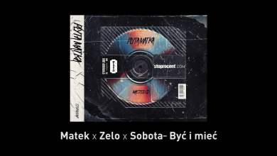 Photo of 7. Matek x Zelo x Sobota – Być i mieć CD2