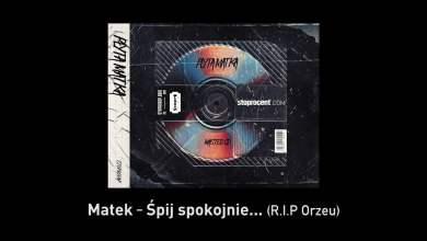 Photo of 1. Matek – Śpij spokojnie… (R.I.P Orzeu) CD1