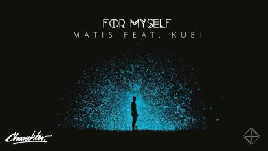 Photo of Matis feat. Kubi – For myself