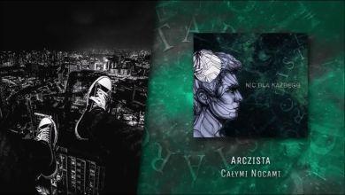 Photo of Arczista – Całymi nocami [fragment]