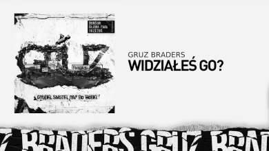 Photo of 6. Gruz Braders [Bonson x Głowa PMM x TKZetor] – Widziałeś go? (prod. KPSN)