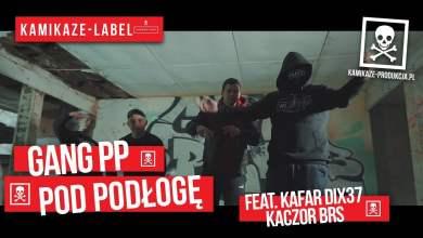 Photo of Gang PP – Pod podłogę feat. Kafar DIX37, Kaczor BRS