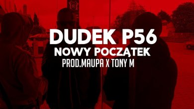 Photo of 03.DUDEK P56 – NOWY POCZĄTEK  PROD.MAUPA,TONY.M (MY TAPE D12)