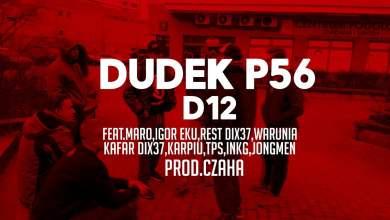 Photo of 11.DUDEK P56 – D12  FEAT.GOŚCIE PROD.CZAHA(MY TAPE D12)