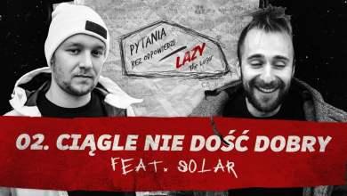 Photo of Lazy The Loser feat. Solar – Ciągle nie dość dobry ◾️ SBM Starter ◾️