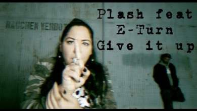 Photo of Plash feat E-Turn – Give It Up (Official video)