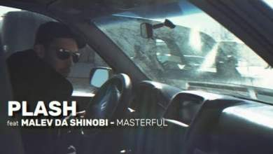Photo of Plash feat Malev Da Shinobi – Masterful (official video)