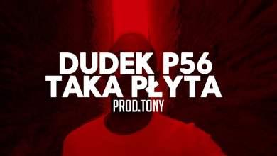 Photo of 19.DUDEK P56 – TAKA PŁYTA PROD.TONY (MY TAPE D12 )