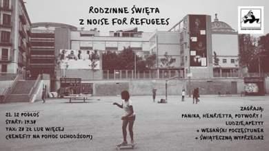 Photo of Rodzinne Święta z Noise For Refugees – edycja 2018