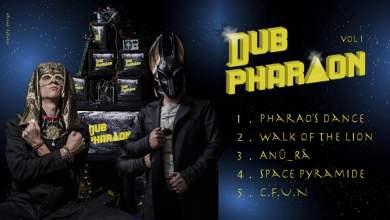 Photo of Dub PharÅon – Vol 1 [Full EP]