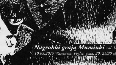 Photo of Nagrobki grają Muminki (vol III) / 10.03.2019 / Pogłos