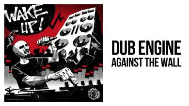 Photo of Dub Engine – Against The Wall