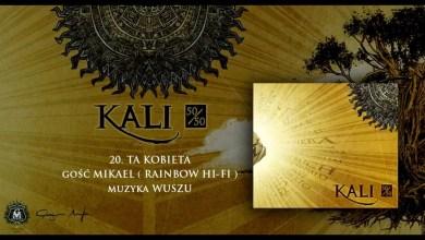 Photo of 20. Kali ft. Mikael – Ta kobieta (prod. Wuszu)