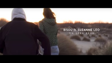 Photo of Bisou feat. Suzanne Leo – On sera beau (Official Video)