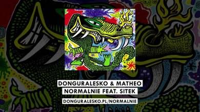 Photo of donGURALesko & Matheo – Normalnie feat. Sitek [MIŁOŚĆ, SZMARAGD i KROKODYL]