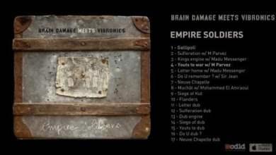 Photo of Brain Damage Meets Vibronics – Empire Soldiers – #04 Youts to War w/ M. Parvez