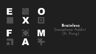 Photo of Brainless – Saxophone Addict (ft. Pong)