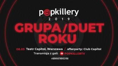 Photo of Grupa/Duet Roku 2018 – zagłosuj (Popkillery 2019) | Popkiller