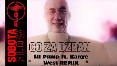 Photo of Sobota – Co Za Dzban (LIl Pump ft. Kanye West REMIX) VIDEO