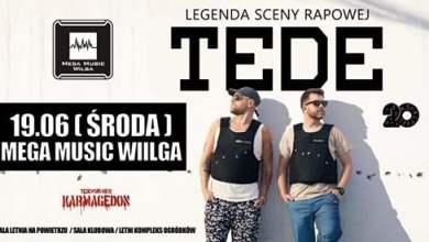 Photo of 19.06 ( Środa ) ! TEDE w Mega Music Wilga !
