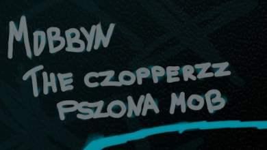 Photo of Mobbyn // the Czopperzz // Pszona Mob – Kraków   Piątek, 14 czerwca 2019