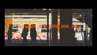 Photo of Leh – Czasem Je*ne Sobie (Odme remix)
