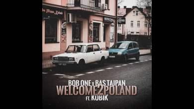 Photo of Bob One x Bas Tajpan ft. Kobik – Welcome2Poland (prod. Bob One)