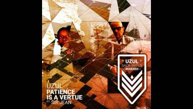 Photo of Uzul – Patience Is a Vertue feat. Sir Jean (Black Beanie Dub Remix)