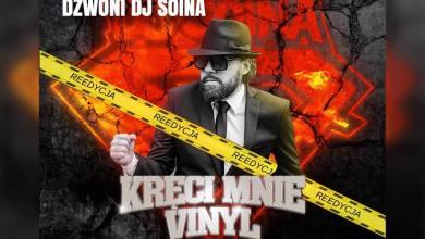 Photo of Reedycja DJ Soina – Kręci Mnie Vinyl 1 L…