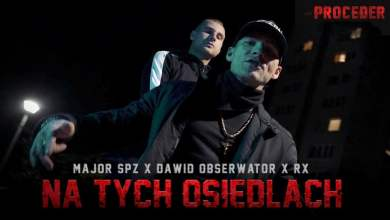 Photo of Major SPZ x Dawid Obserwator x RX – Na tych osiedlach