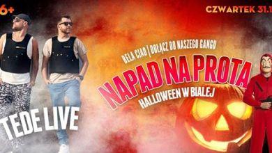 Photo of ★ Halloween 16+ z Tede w Protectorze Biała ★ 31.10.19