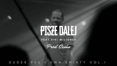 Photo of DUDEK P56 – PISZE DALEJ FEAT.RIKI MILIONER  PROD.CZAHA